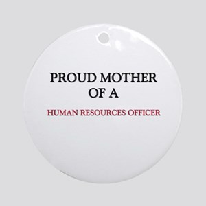 Proud Mother Of A HUNTER Ornament (Round)