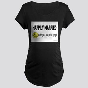 Happily Married (as long as I Maternity Dark T-Shi