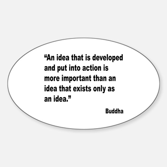 Buddha Idea Into Action Quote Oval Decal