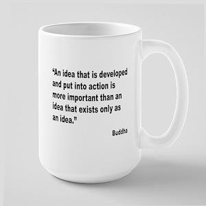 Buddha Idea Into Action Quote Large Mug