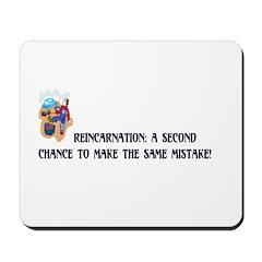 Reincarnation Mousepad