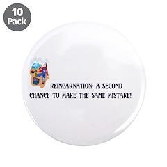 """Reincarnation 3.5"""" Button (10 pack)"""