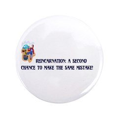 "Reincarnation 3.5"" Button"