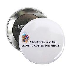 """Reincarnation 2.25"""" Button (10 pack)"""