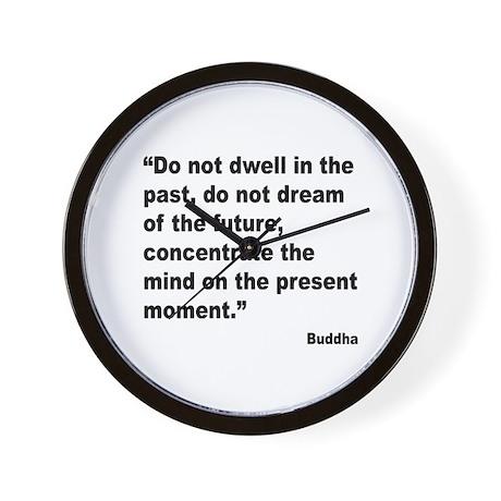 Buddha Present Moment Quote Wall Clock