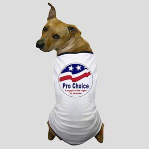 Pro Choice Dog T-Shirt