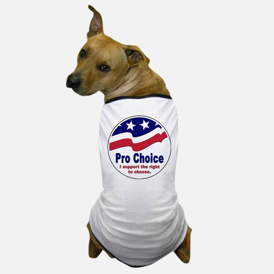 Pro Choice Dog T-Shirt