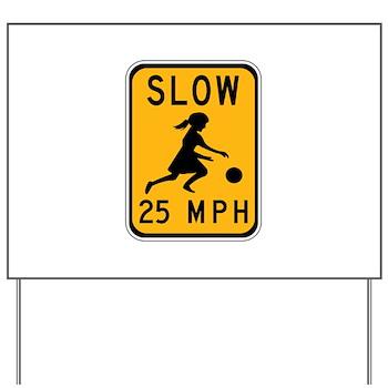 Slow 25 MPH Yard Sign