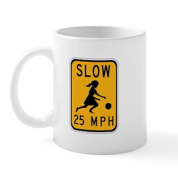 Slow 25 MPH Mug
