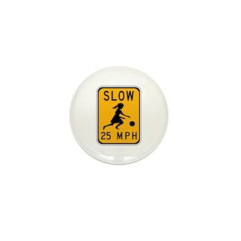 Slow 25 MPH Mini Button
