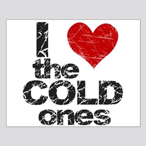 I Love The COLD Ones Small Poster