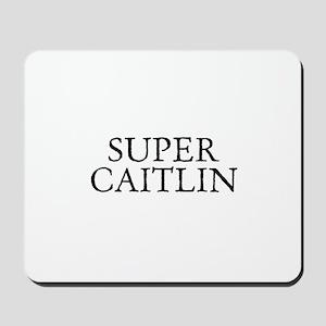 Super Caitlin Mousepad