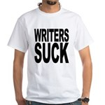 Writers Suck White T-Shirt