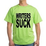 Writers Suck Green T-Shirt