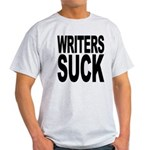Writers Suck Light T-Shirt