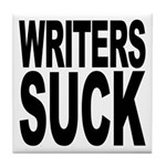 Writers Suck Tile Coaster