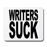 Writers Suck Mousepad
