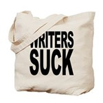 Writers Suck Tote Bag