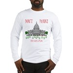 They Have a Plan Long Sleeve T-Shirt