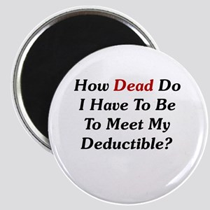 Dying To Meet My Deductible Magnet