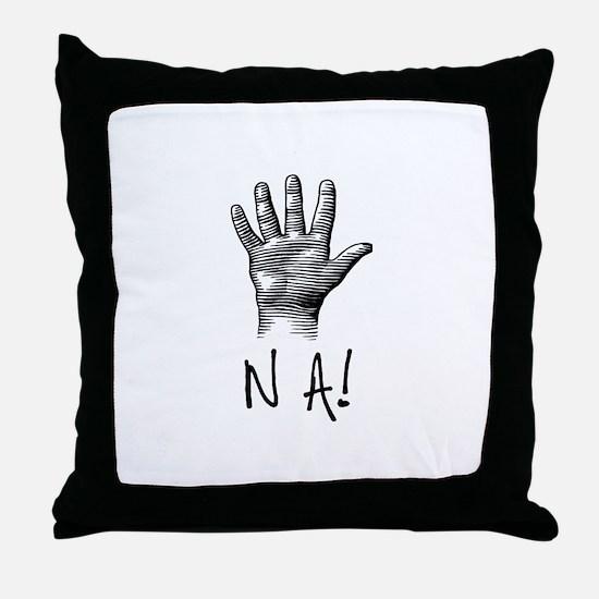 NA! Throw Pillow