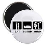 Eat Sleep Bird (v2) Magnet