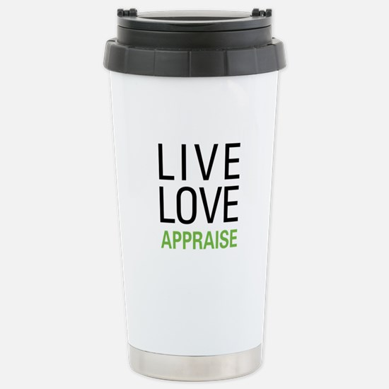 Live Love Appraise Stainless Steel Travel Mug