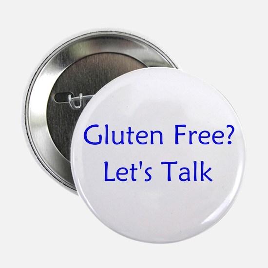 """Gluten Free? Let's Talk 2.25"""" Button"""
