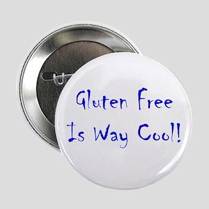 "Gluten Free Is Way Cool! 2.25"" Button"