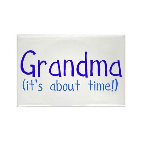 Grandma (it's about time!) Rectangle Magnet