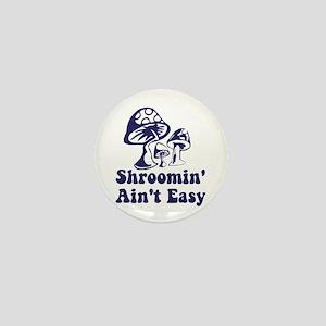 Riyah-Li Designs Shroomin' Ain't Easy Mini Button