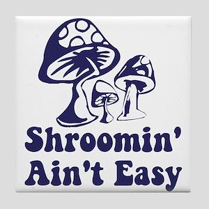 Riyah-Li Designs Shroomin' Ain't Easy Tile Coaster