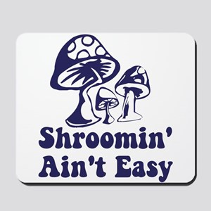 Riyah-Li Designs Shroomin' Ain't Easy Mousepad