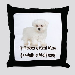 Real Men Walk Maltese Throw Pillow