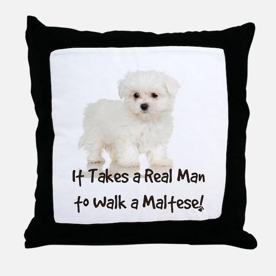 Real Men Walk Maltese Throw Pillow
