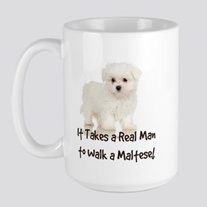 Real Men Walk Maltese Large Mug