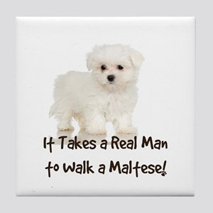 Real Men Walk Maltese Tile Coaster