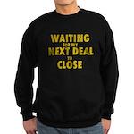 Waiting For my Next Deal to C Sweatshirt (dark)