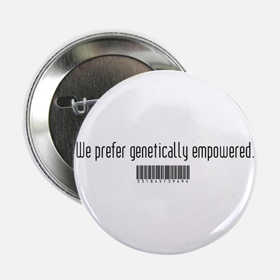 "Genetically Empowered 2.25"" Button"
