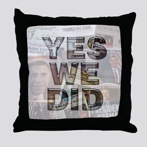 Yes We Did Throw Pillow