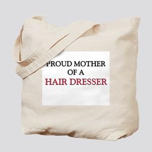 Proud Mother Of A HAIR DRESSER Tote Bag