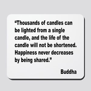 Buddha Shared Happiness Quote Mousepad