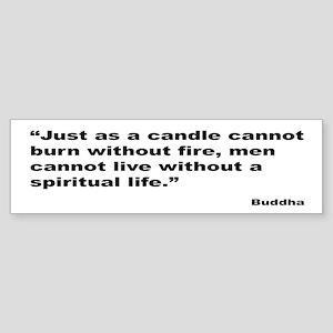 Buddha Spiritual Life Quote Bumper Sticker