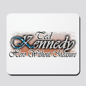 Ted Kennedy - Hero - Mousepad