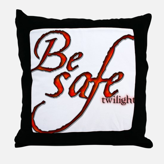 Twilight Movie's - Be Safe Qu Throw Pillow