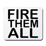 """""""Fire. Them. All."""" Mousepad"""