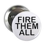 """Fire. Them. All."" 2.25"" Button"
