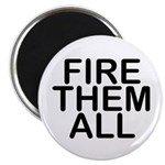 """""""Fire. Them. All."""" Magnet"""