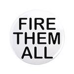 """Fire. Them. All."" 3.5"" Button"