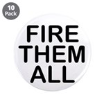 """""""Fire. Them. All."""" 3.5"""" Button (10 pack)"""
